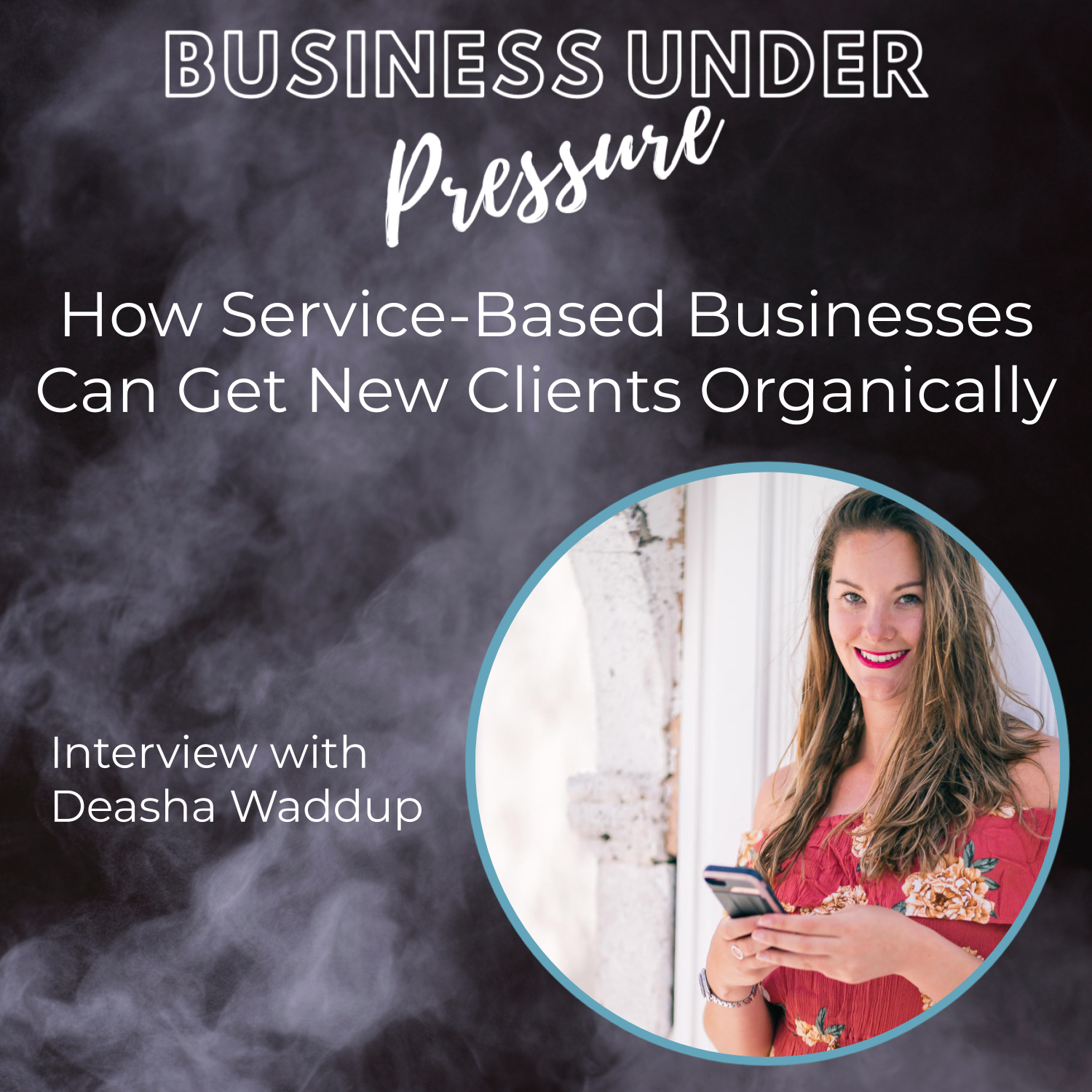 How to Use Facebook for Business Successfully with Deasha Waddup